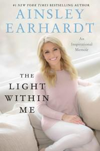 The Light Within Me by Ainsley Earnhardt