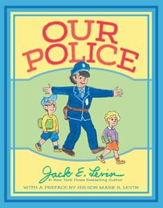 Our Police by Jack E Levin