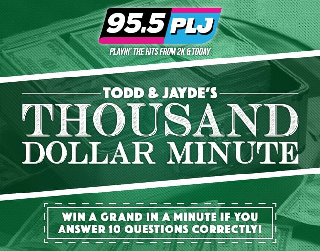 95.5 PLJ's Thousand Dollar Minute Is Back!