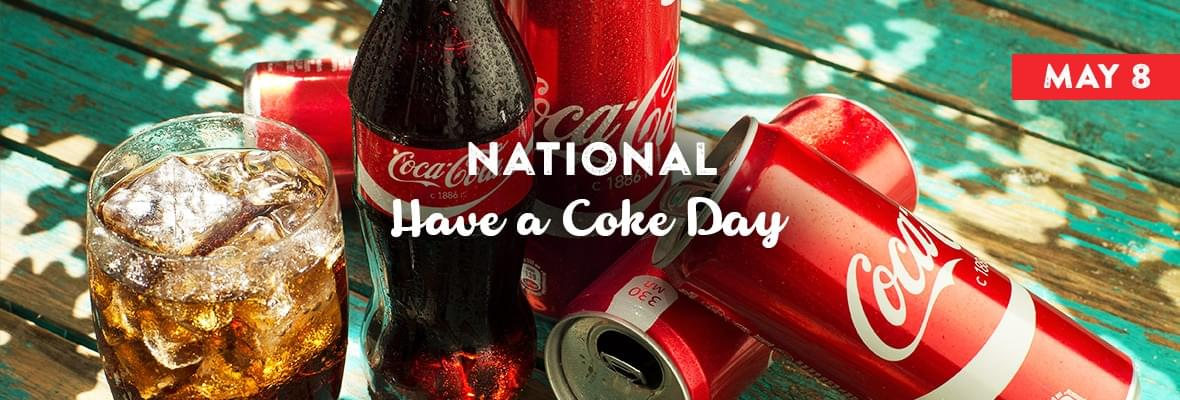"It's National ""Have A Coke Day"" so #ShareACoke with someone special today!"