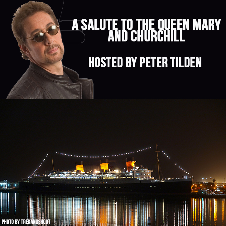 A Salute to the Queen Mary and Churchill hosted by Peter Tilden