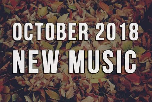 OCTOBER 2018 NEW MUSIC RELEASES