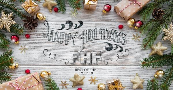 Happy Holidays: Best of FHF 2018