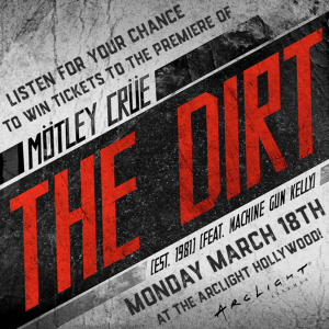 """Listen To Win Tickets To """"The Dirt"""" Premiere!"""