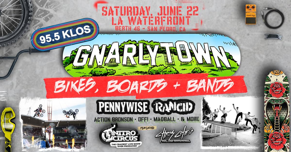 KLOS Presents Gnarlytown: Bikes, Boards, and Bands