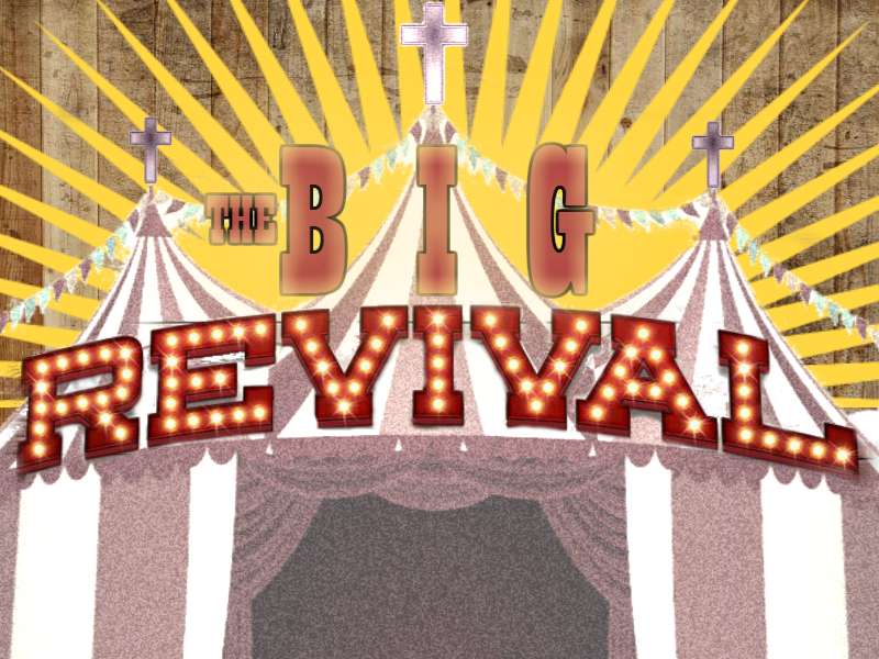 The Big Revival, Sunday 9am-11am