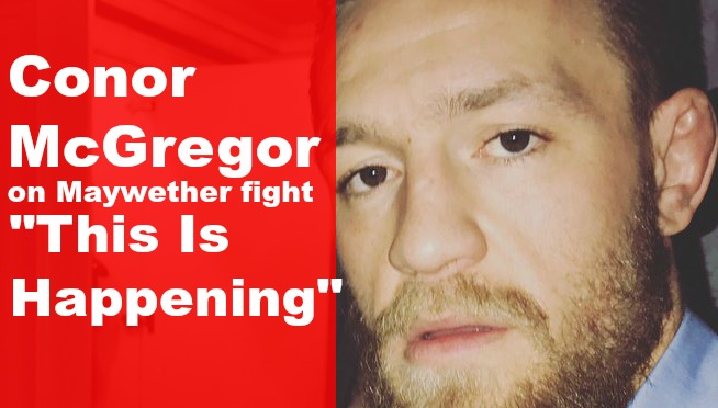 Conor McGregor on Maywether fight: 'This Is Happening'