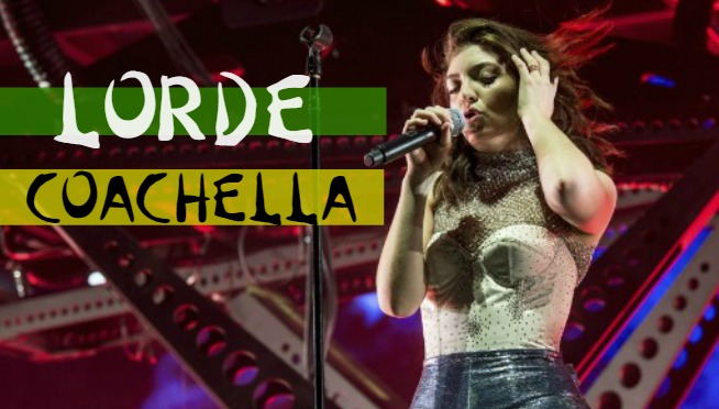 Lorde Coachellla Setlist + Performance