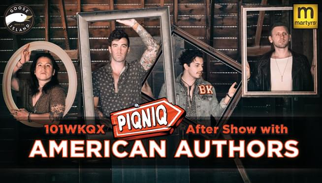 101WKQX & Martyrs PIQNIQ After Show with American Authors