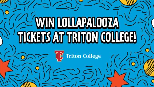 7/24/18 – Win Lollapalooza tickets at Triton College!