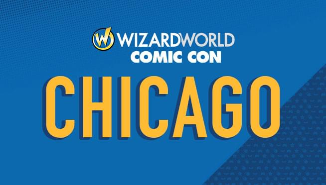 8/23/18 thru 8/26/18 – Wizard World Comic Con Chicago