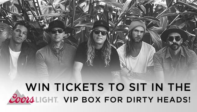 Win VIP Box Tickets to Dirty Heads!