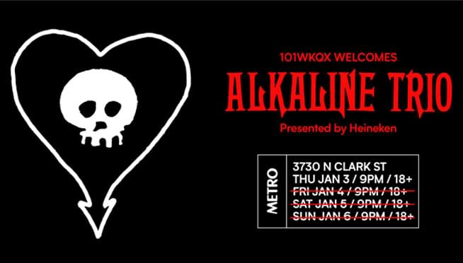 1/3/19 – 101WKQX Presents…Alkaline Trio – Night 1 – SOLD OUT