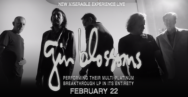2/22/19 – Gin Blossoms – New Miserable Experience Live!