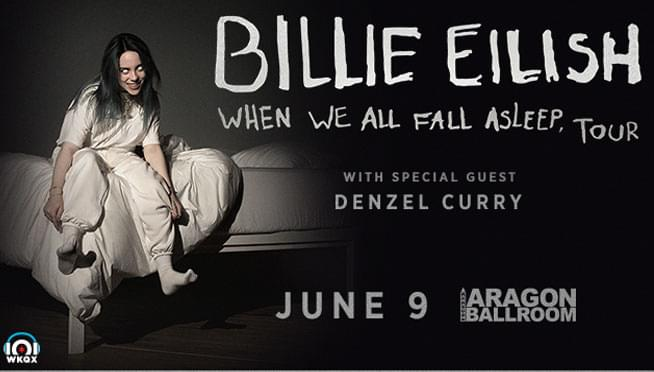 6/9/19 – 101WKQX Presents…Billie Eilish – NEW VENUE