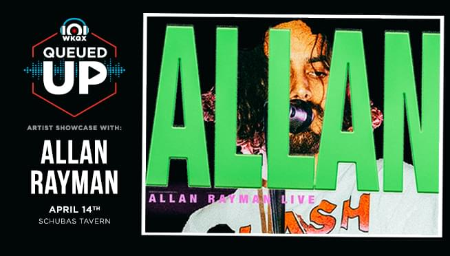4/14/19 – Queued Up Artist Showcase with Allan Rayman – SOLD OUT
