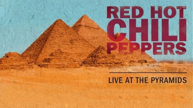 Red Hot Chili Peppers streaming historic show from Pyramids of Giza