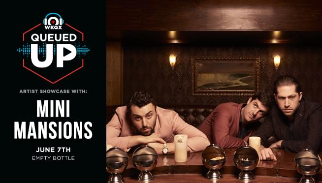 6/7/19 – Queued Up Artist Showcase with Mini Mansions