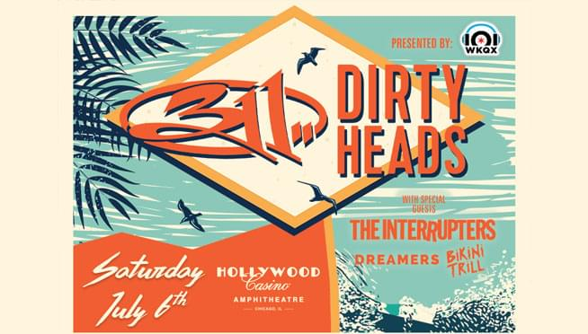 7/6/19 – 101WKQX Presents…311 & Dirty Heads