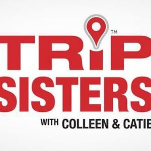 The Trip Sisters Episode 39 – Exotic Getaways