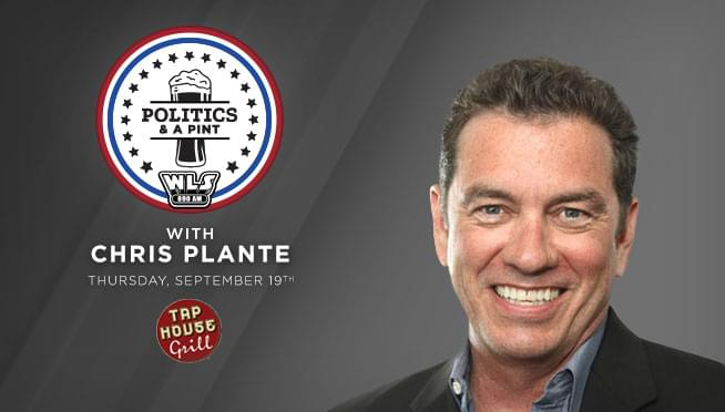 9/19/19 – Politics and a Pint with Chris Plante
