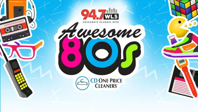 8/24/18 – WLS-FM's Awesome 80s