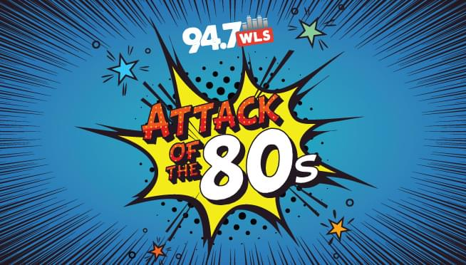 8/8/19 – 94.7 WLS Attack of the 80s