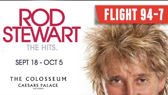 Flight 94-7: Rod Stewart in Las Vegas