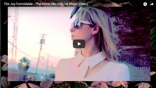 "The Joy Formidable Release Music Video for ""The Better Me"""