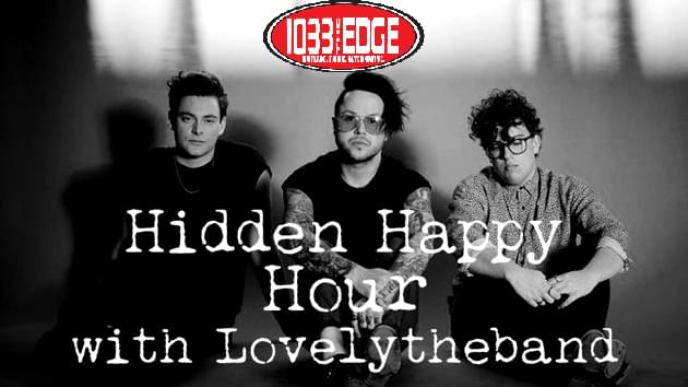 103.3 The Edge's Hidden Happy Hour with Lovelytheband