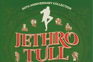 ENTER TO WIN: Jethro Tull 50th Anniversary Collection