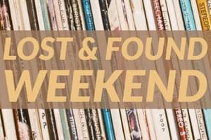 Lost and Found Weekend
