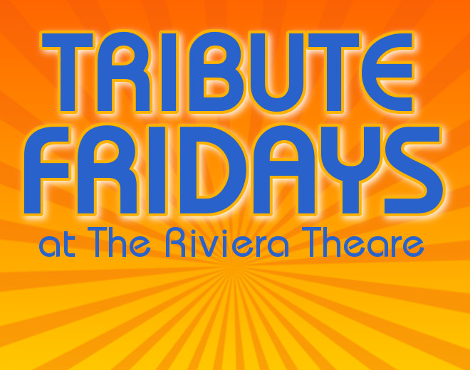 Tribute Fridays at The Riviera Theatre