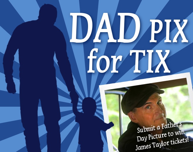 Dad Pix for Tix!
