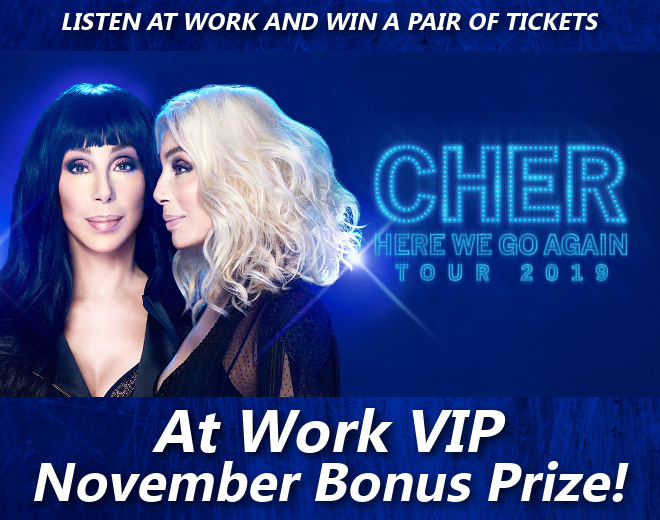 At Work Reward: Cher Tickets