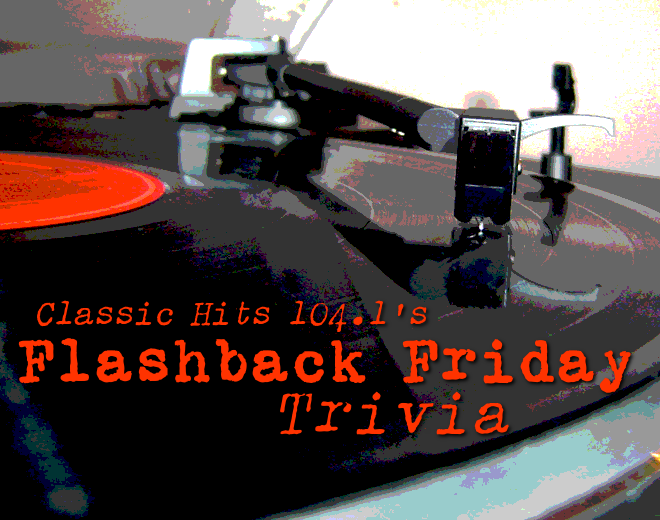 Flashback Friday Trivia (3/1/19)