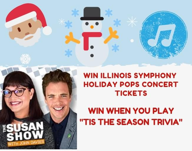 Win Free Illinois Symphony Orchestra Holiday Pops Show Tickets From THE SUSAN SHOW