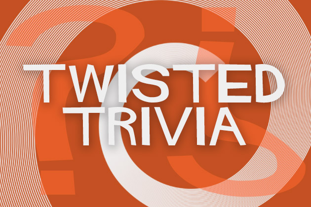 Twisted Trivia For Monday!
