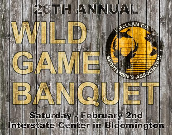 Join B104 and the McLean County Sportsmen for the Wild Game Banquet February 2nd