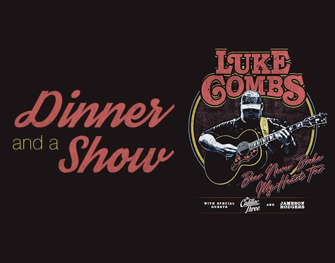 Win Dinner & a Show with Luke Combs Tickets