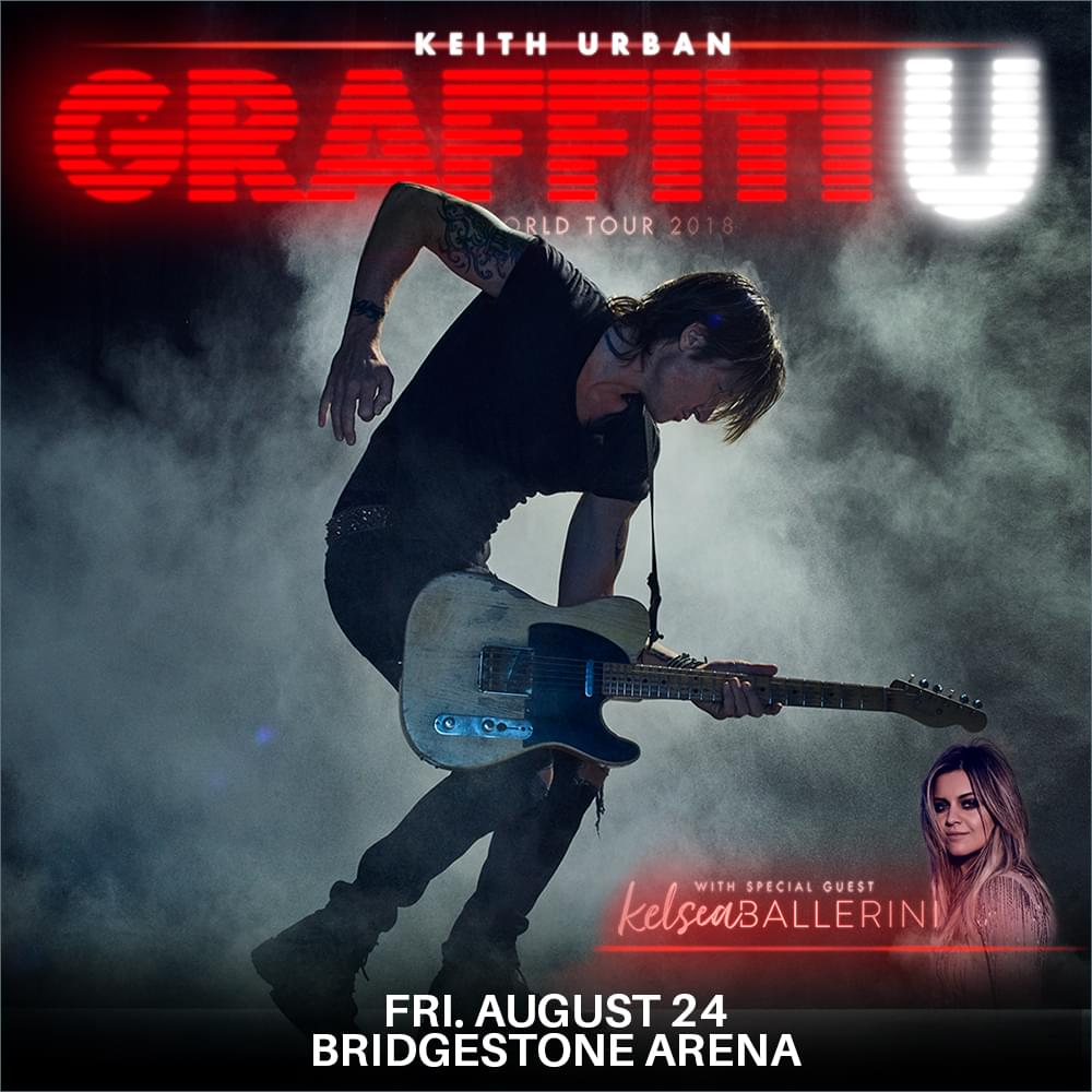 "Keith Urban's ""Graffiti U"" Tour with special guest Kelsea Ballerini"