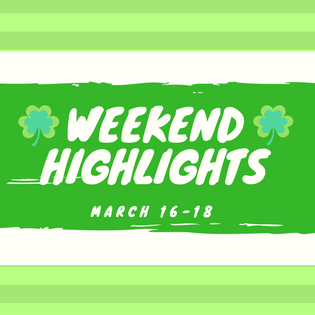 Weekend Highlights: March 16-18