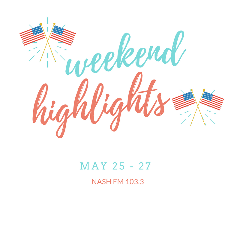 Weekend Highlights: May 25 – 27
