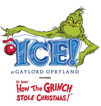 ICE!® featuring Dr. Seuss' How The Grinch Stole Christmas!™