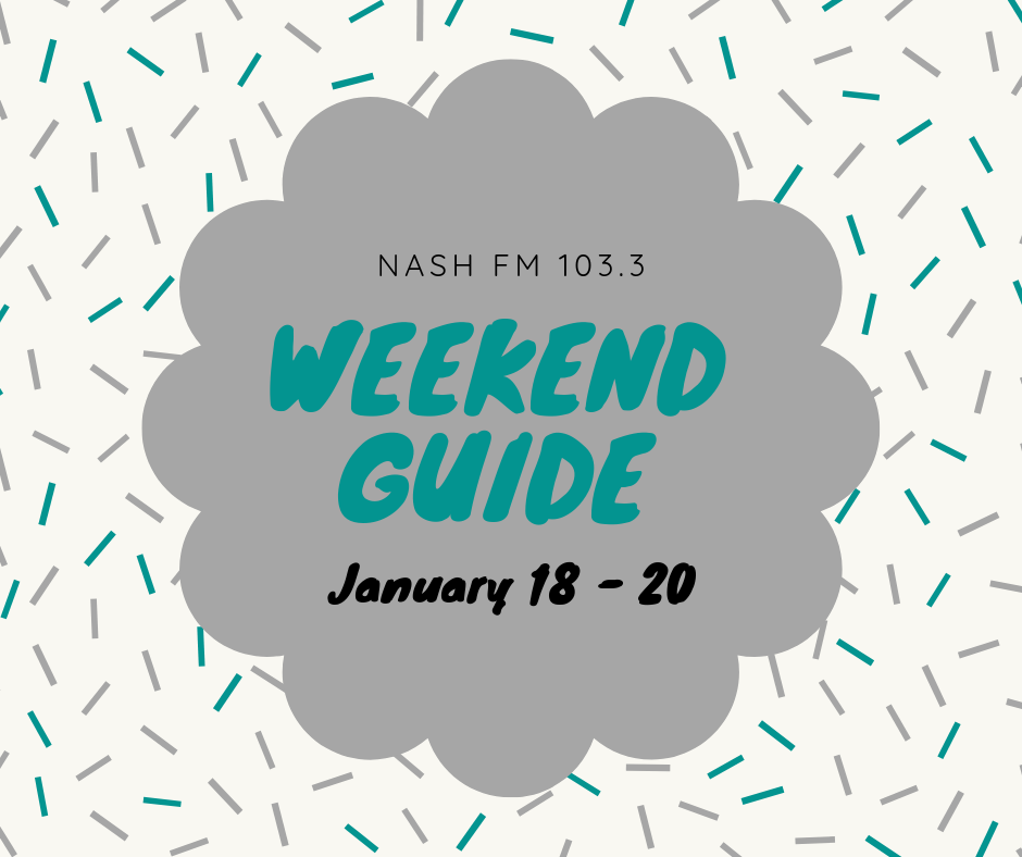 Weekend Guide: January 18 – 20