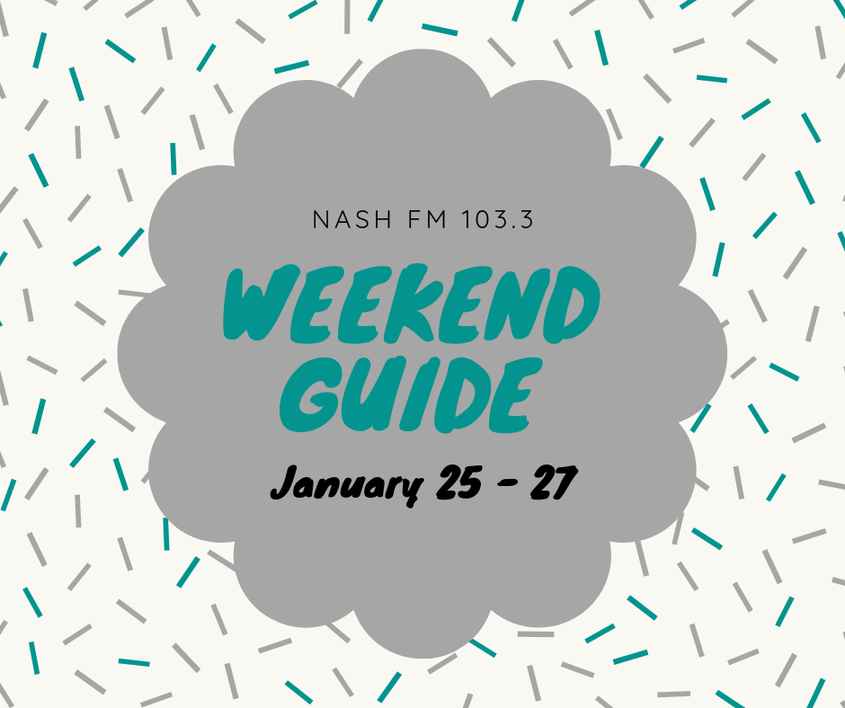 Weekend Guide: January 25 – 27