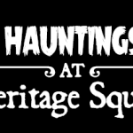 Hauntings at Heritage Square