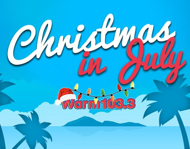 It's Christmas in July on WARM 103.3