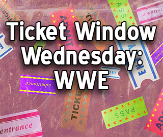Ticket Window Wednesday:  WWE – Road to WrestleMania