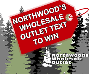 Northwoods Wholesale Outlet Text To Win!